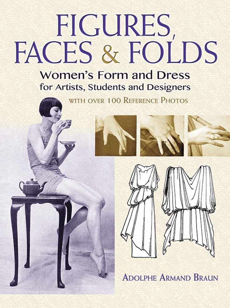 Figures, Faces & Folds: Women's Form and Dress for Artists, Students and Designers