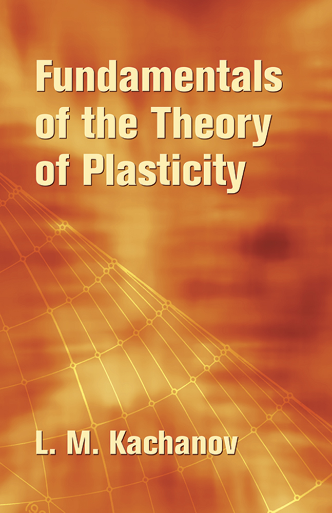 Fundamentals of the Theory of Plasticity