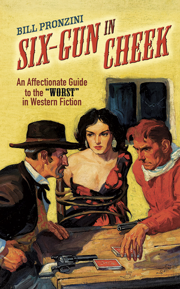 """Six-Gun in Cheek: An Affectionate Guide to the """"Worst"""" in Western Fiction"""