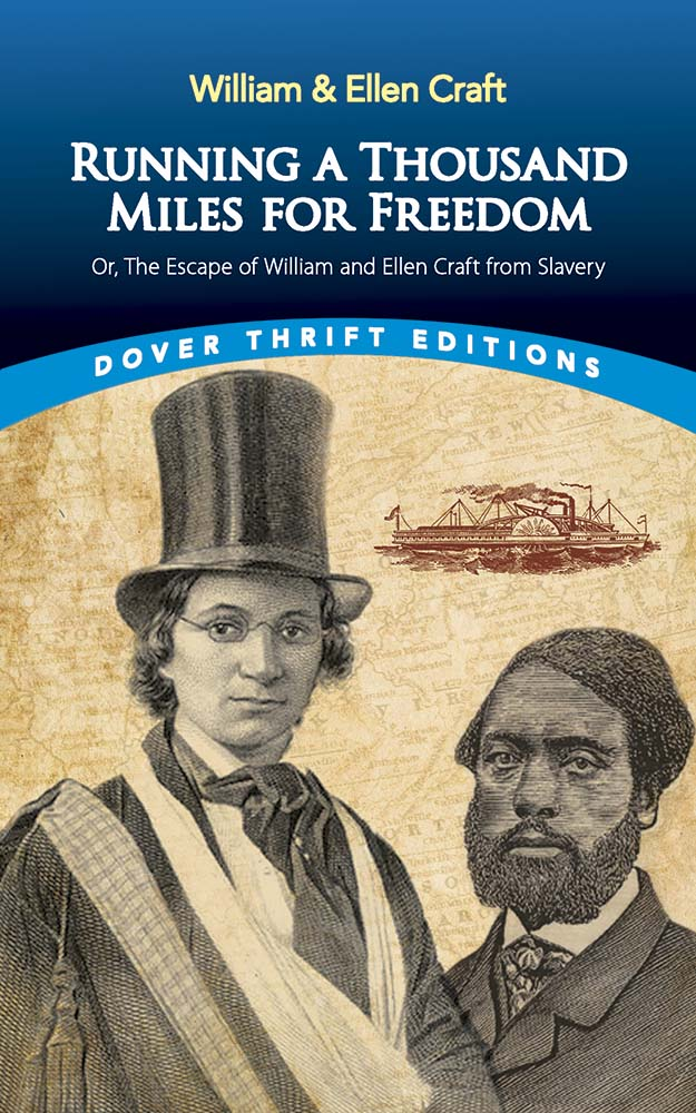 Running a Thousand Miles for Freedom: Or, the Escape of William and Ellen Craft from Slavery
