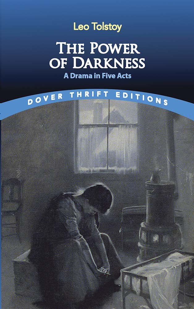 The Power of Darkness: A Drama in Five Acts