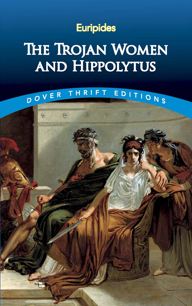 The Trojan Women and Hippolytus