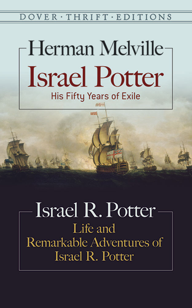 Israel Potter: His Fifty Years of Exile and Life and Remarkable Adventures of Israel R. Potter