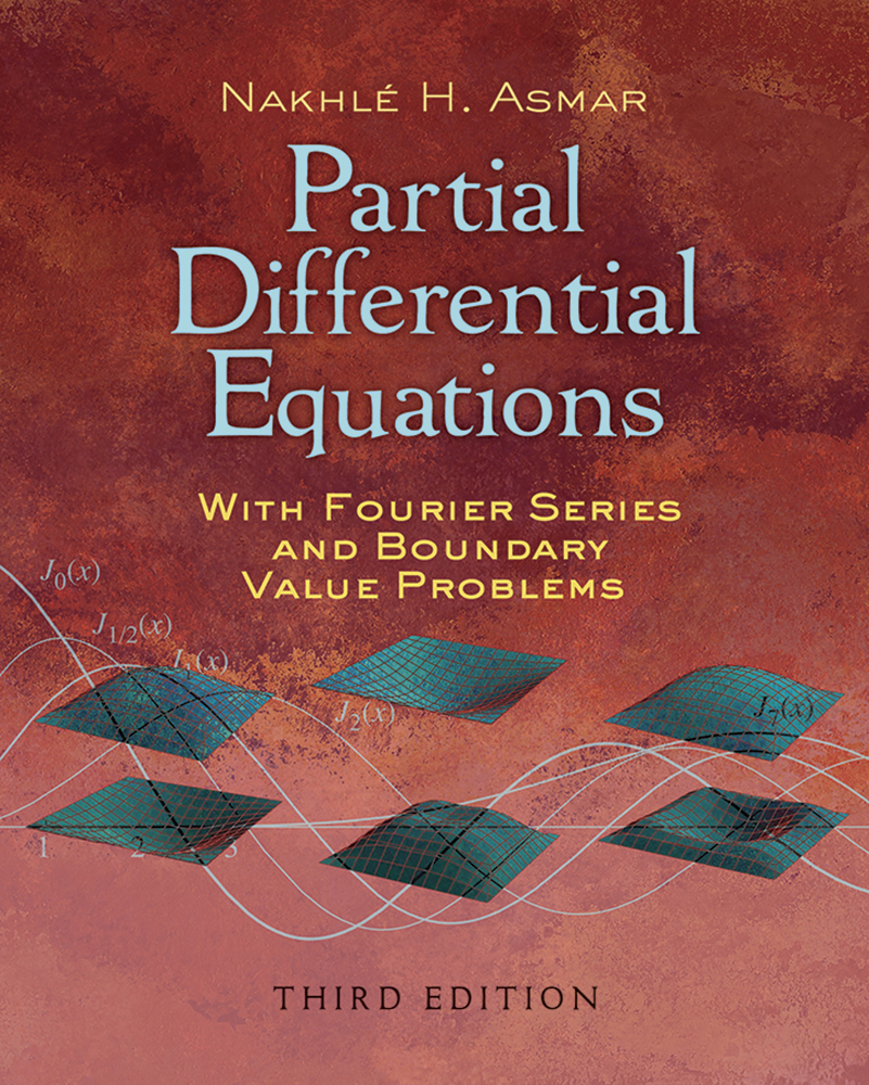 Partial Differential Equations with Fourier Series and Boundary Value Problems: Third Edition