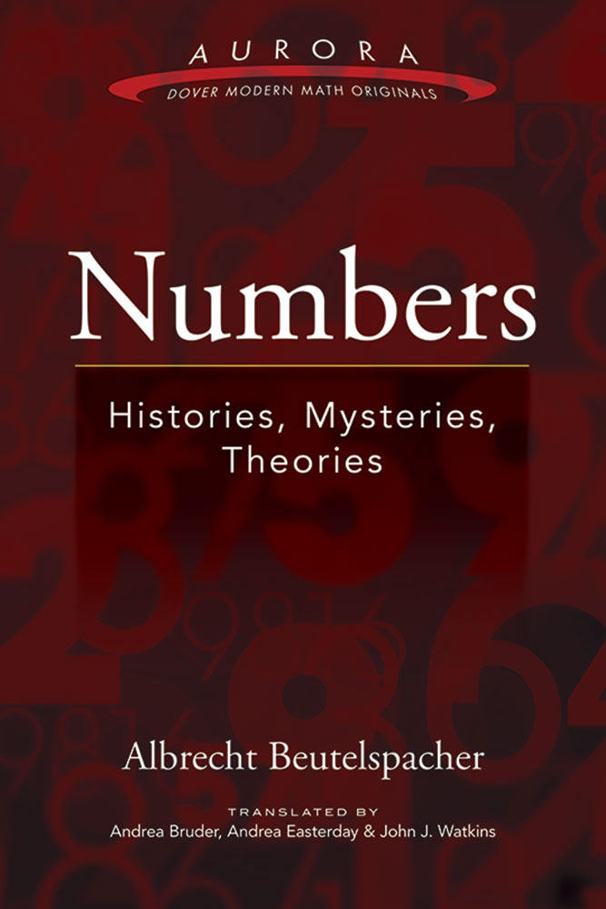 Numbers: Histories, Mysteries, Theories
