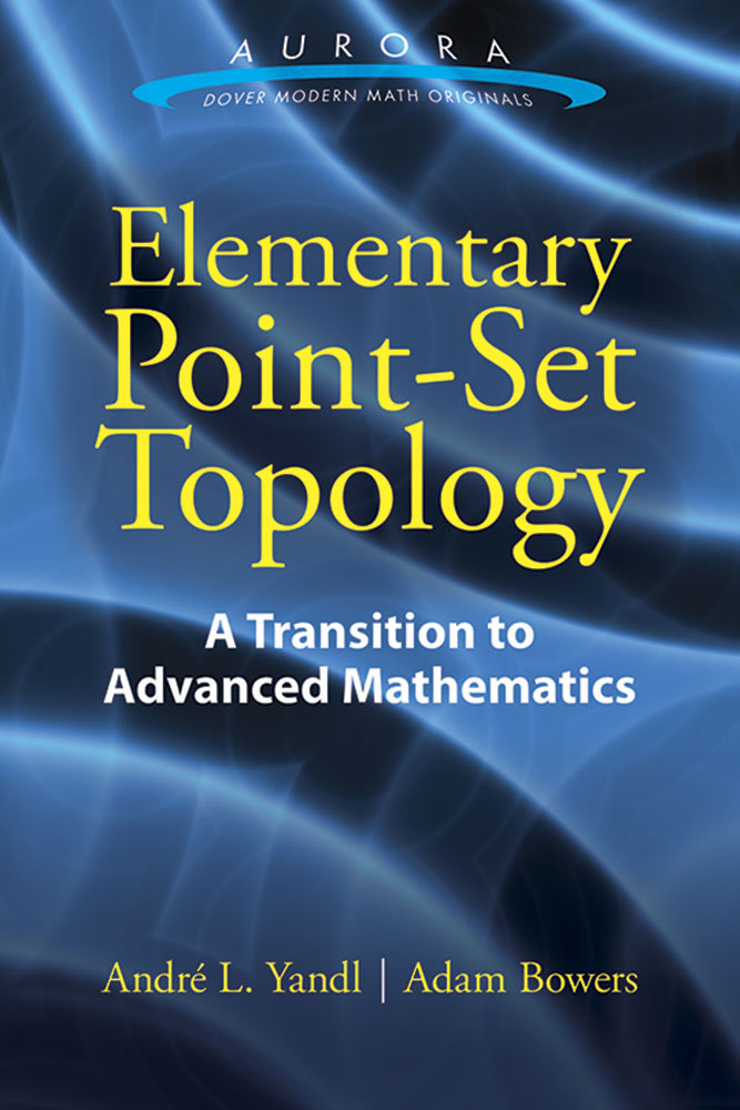 Elementary Point-Set Topology: A Transition to Advanced Mathematics