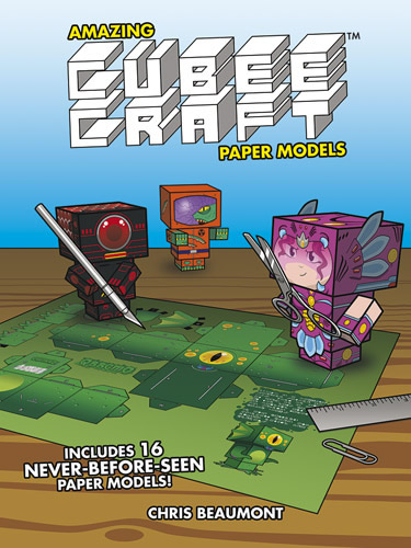 Amazing Cubeecraft Paper Models: 16 Never-Before-Seen Paper Models