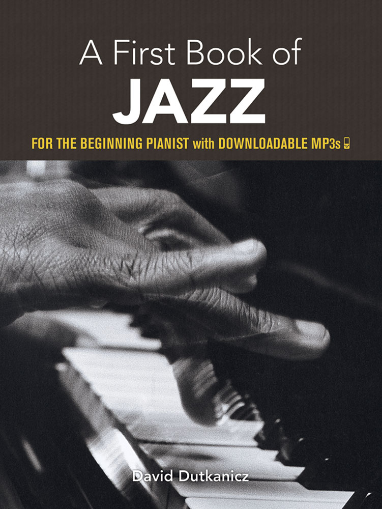 A First Book of Jazz: 21 Arrangements for the Beginning Pianist with Downloadable MP3s