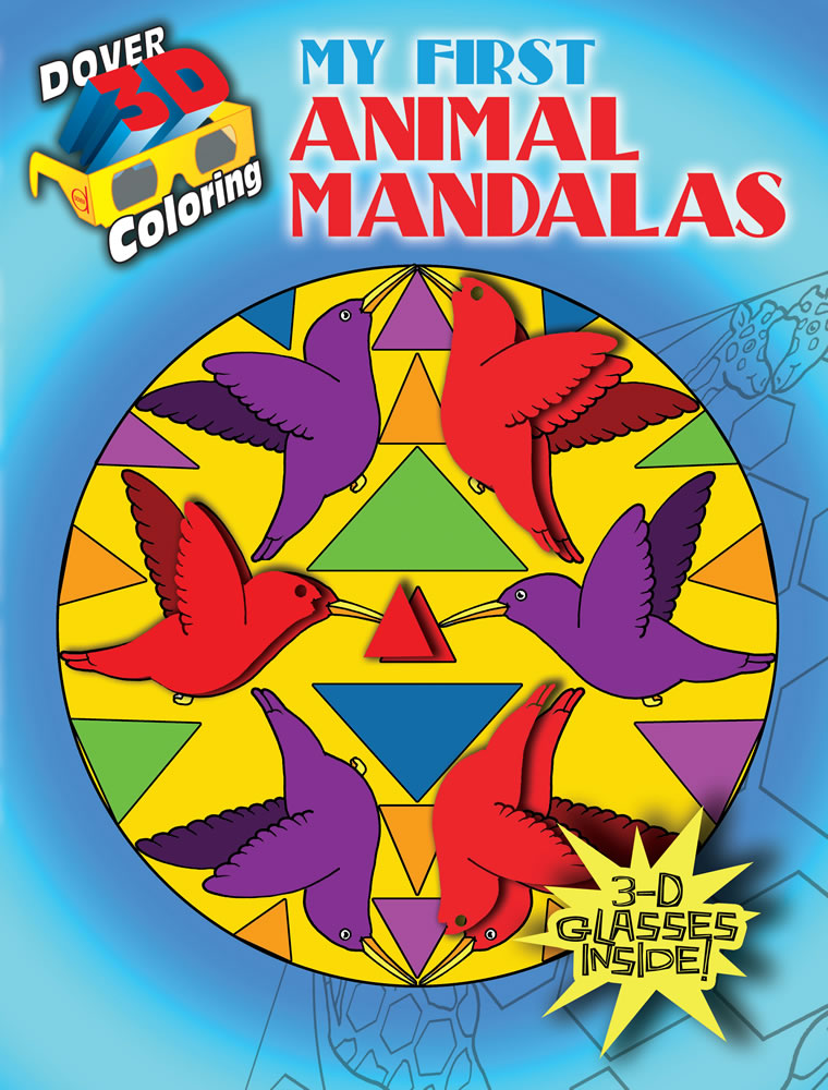 3-D Coloring Book -- My First Animal Mandalas