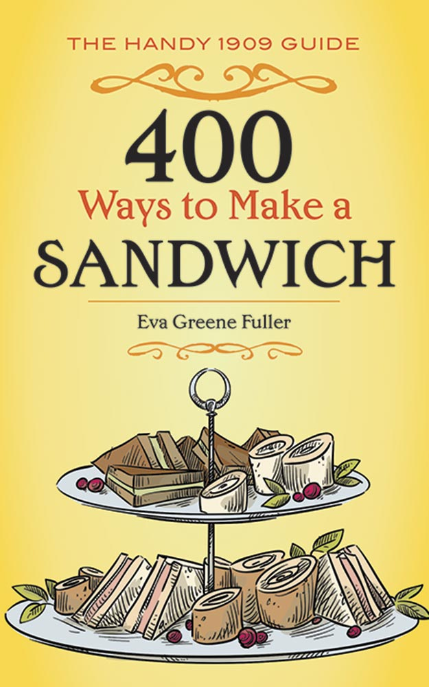 400 Ways to Make a Sandwich: The Handy 1909 Guide
