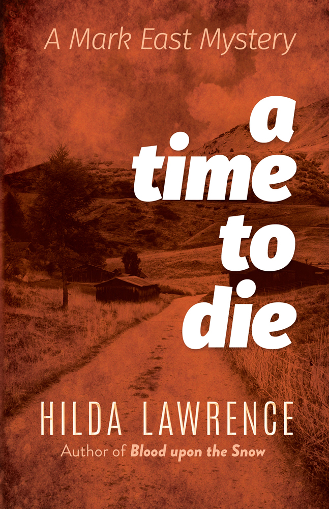 A Time to Die: A Mark East Mystery