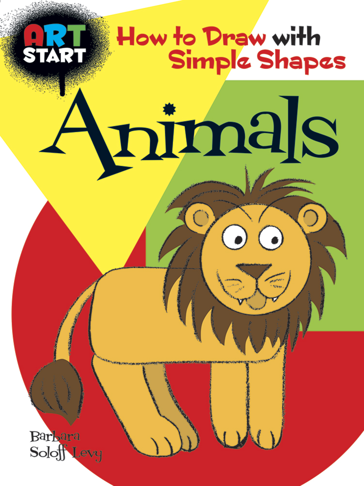 ART START Animals: How to Draw with Simple Shapes