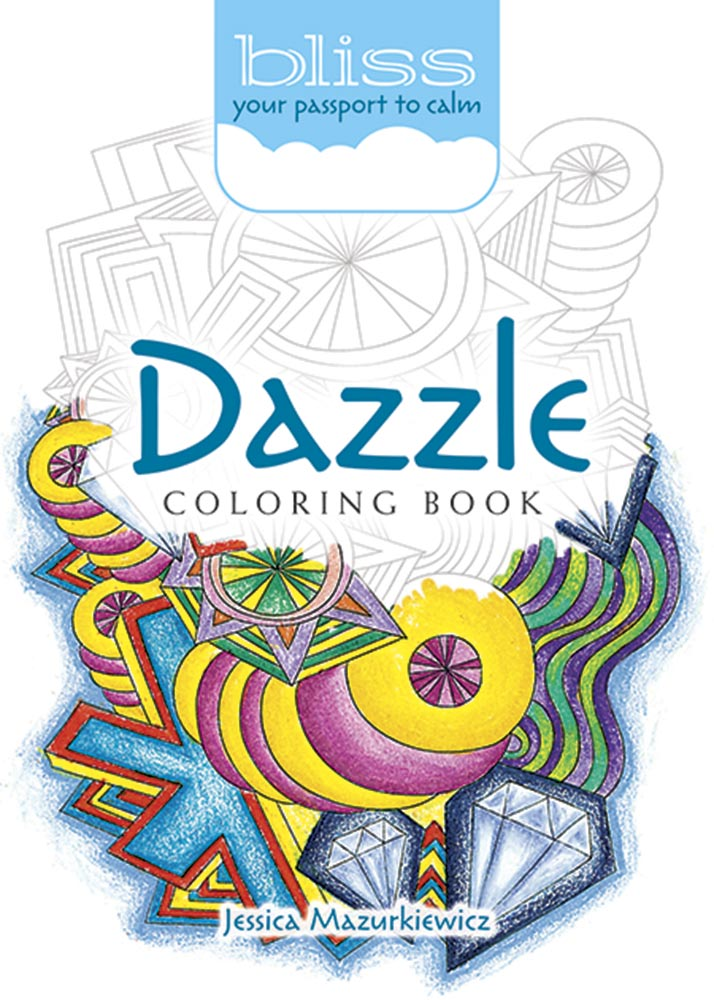 BLISS Dazzle Coloring Book: Your Passport to Calm