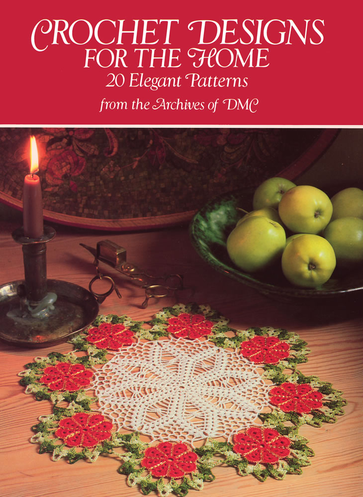 Crochet Designs for the Home: 20 Elegant Patterns from the Archives of DMC