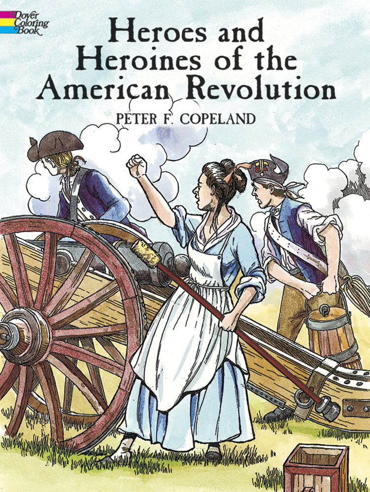 Heroes and Heroines of the American Revolution Coloring Book