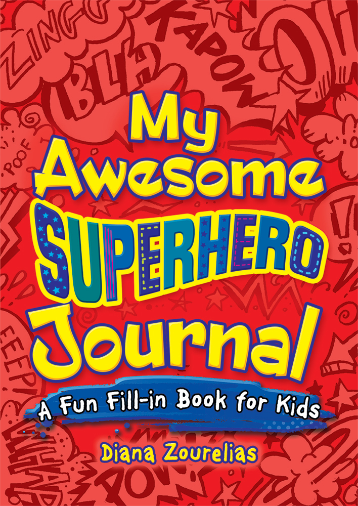 My Awesome Superhero Journal: A Fun Fill-in Book for Kids