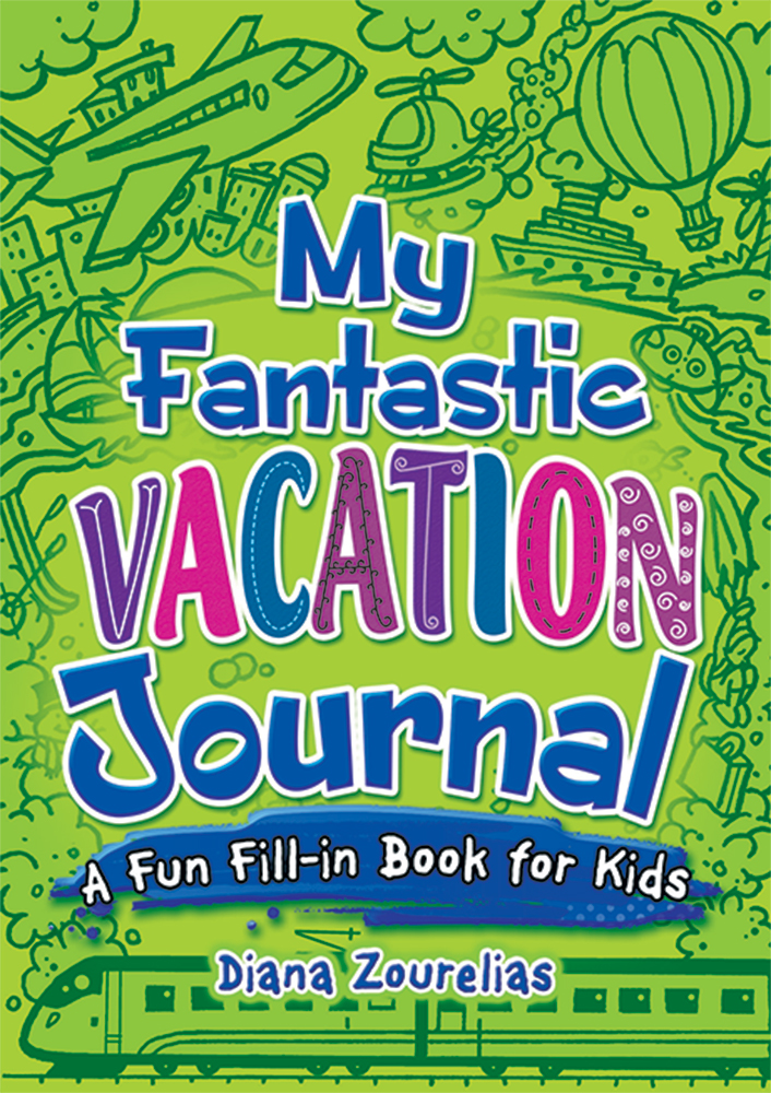 My Fantastic Vacation Journal: A Fun Fill-in Book for Kids