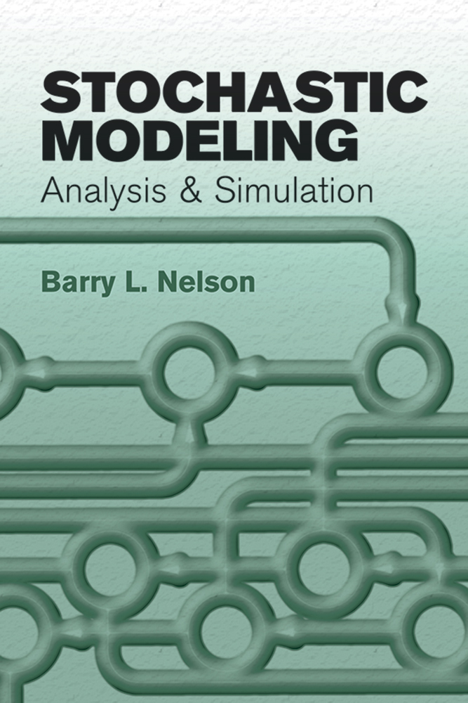 Stochastic Modeling: Analysis and Simulation
