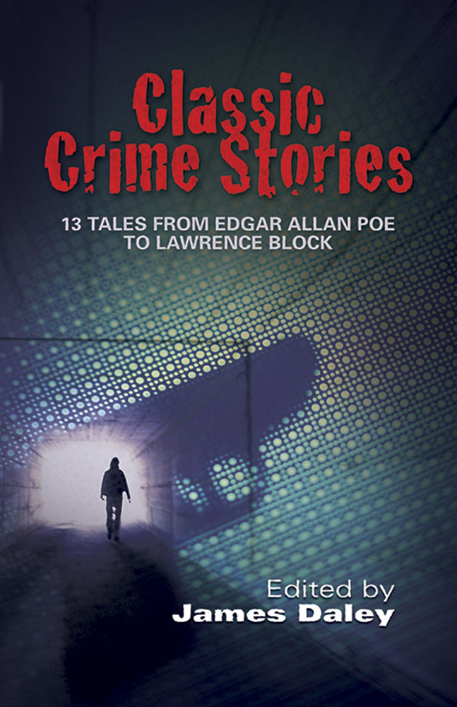 Classic Crime Stories: 13 Tales from Edgar Allan Poe to Lawrence Block