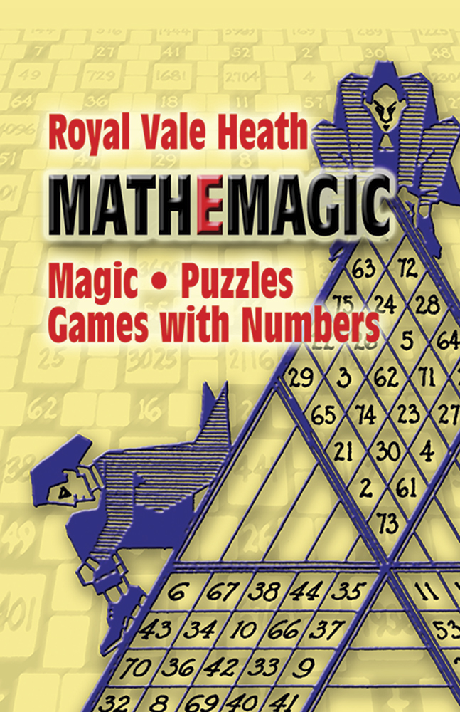 Mathemagic: Magic, Puzzles and Games with Numbers