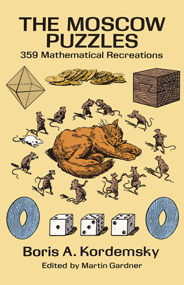 The Moscow Puzzles: 359 Mathematical Recreations