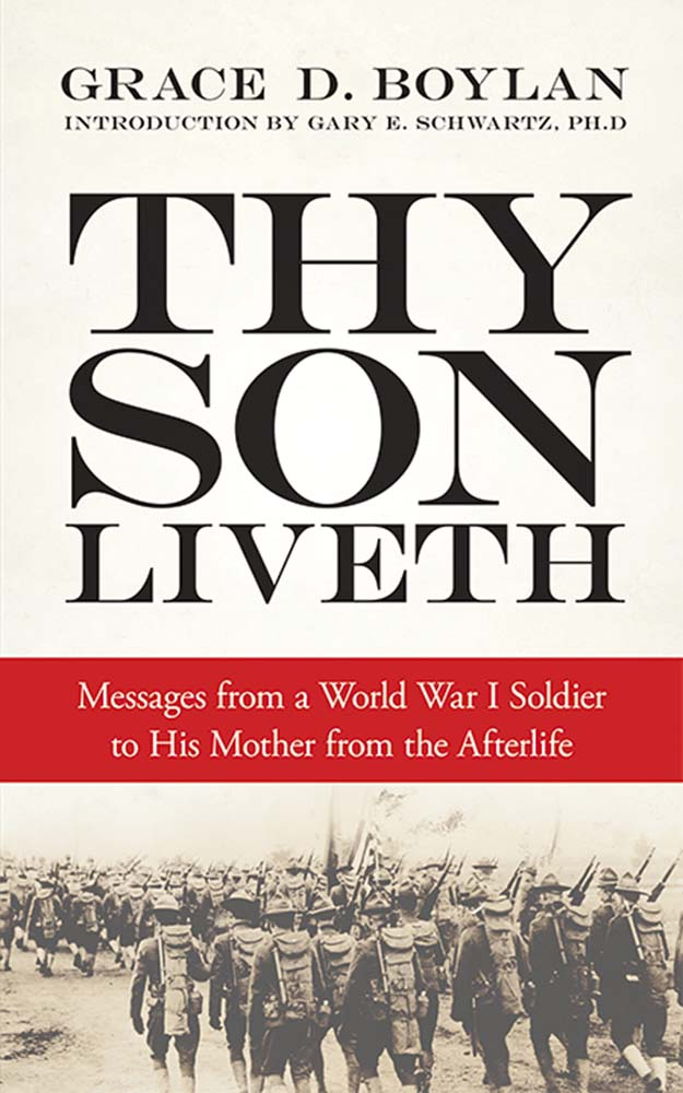 Thy Son Liveth: Messages from a World War I Soldier to His Mother from the Afterlife