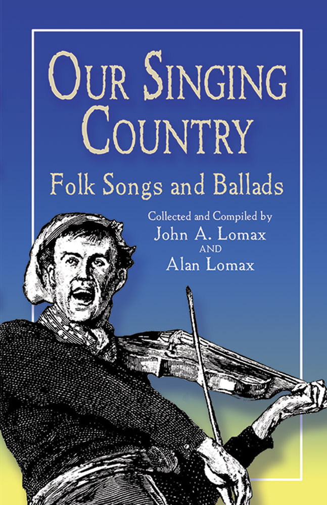 Our Singing Country: Folk Songs and Ballads