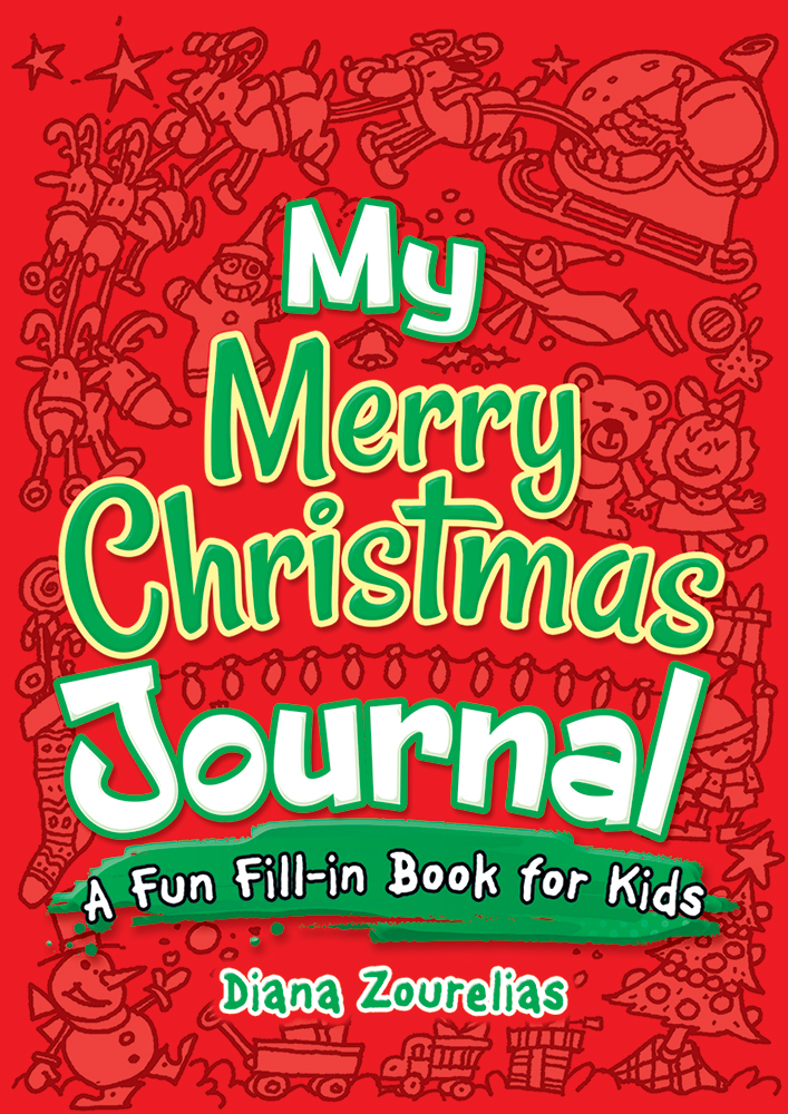 My Merry Christmas Journal: A Fun Fill-in Book for Kids