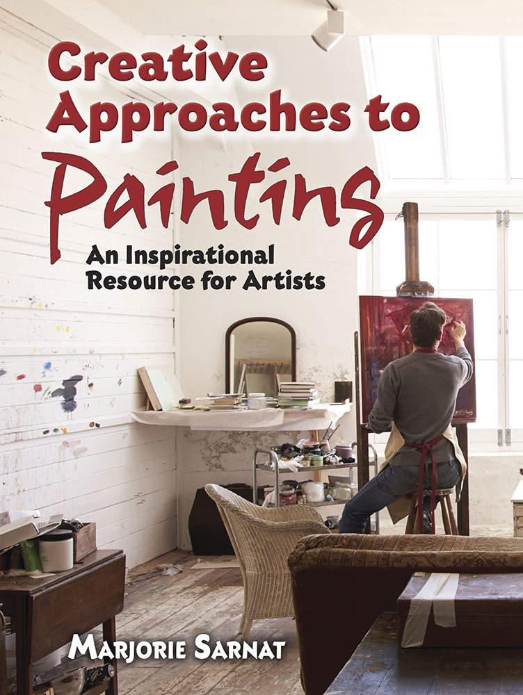 Creative Approaches to Painting: An Inspirational Resource for Artists