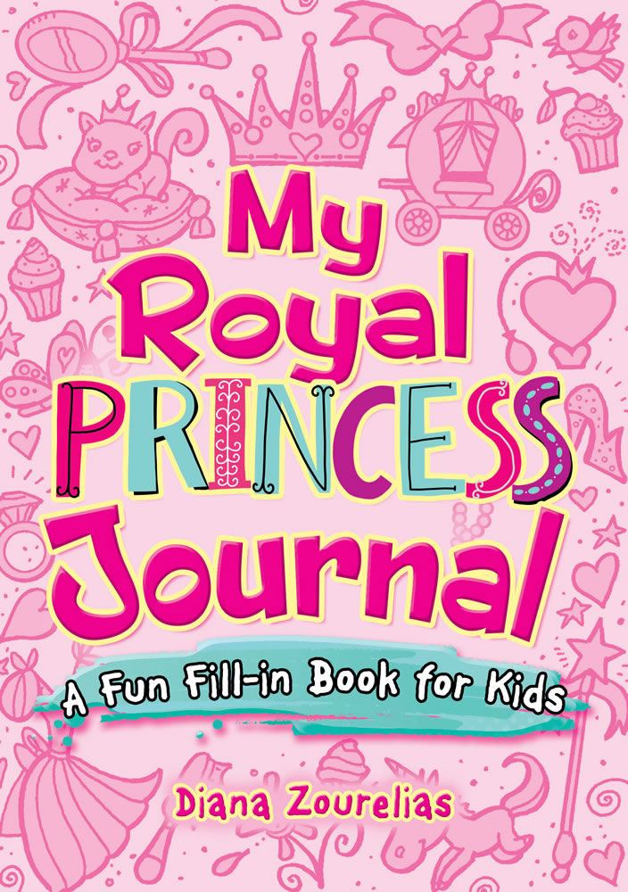 My Royal Princess Journal: A Fun Fill-in Book for Kids