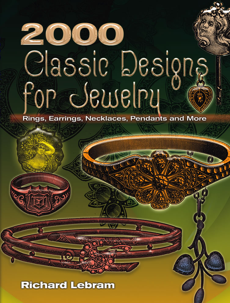 2000 Classic Designs for Jewelry: Rings, Earrings, Necklaces, Pendants and More