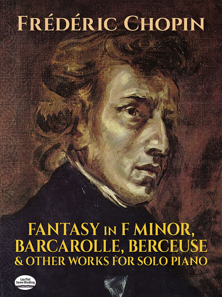 Fantasy in F Minor, Barcarolle, Berceuse and Other Works for Solo Piano