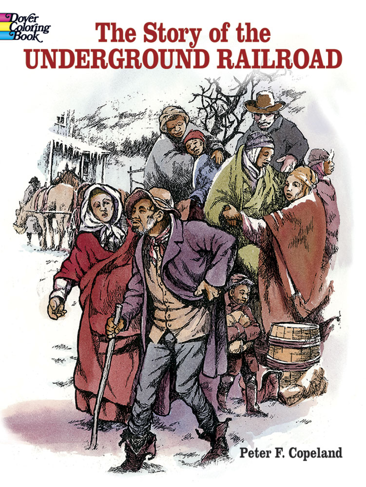 The Story of the Underground Railroad Coloring Book