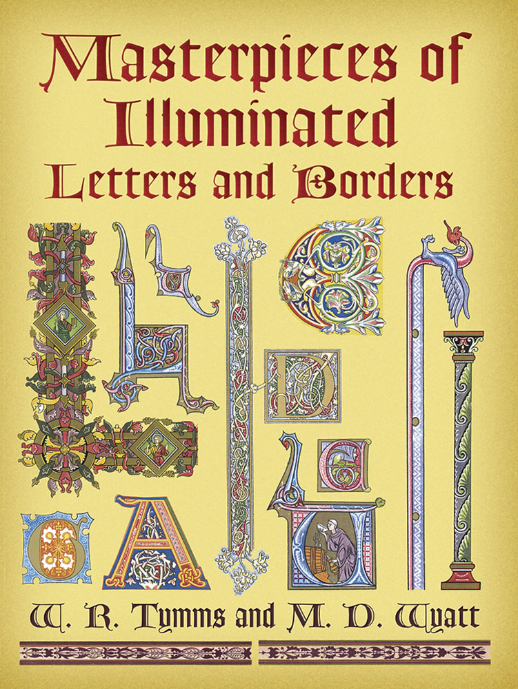 Masterpieces of Illuminated Letters and Borders