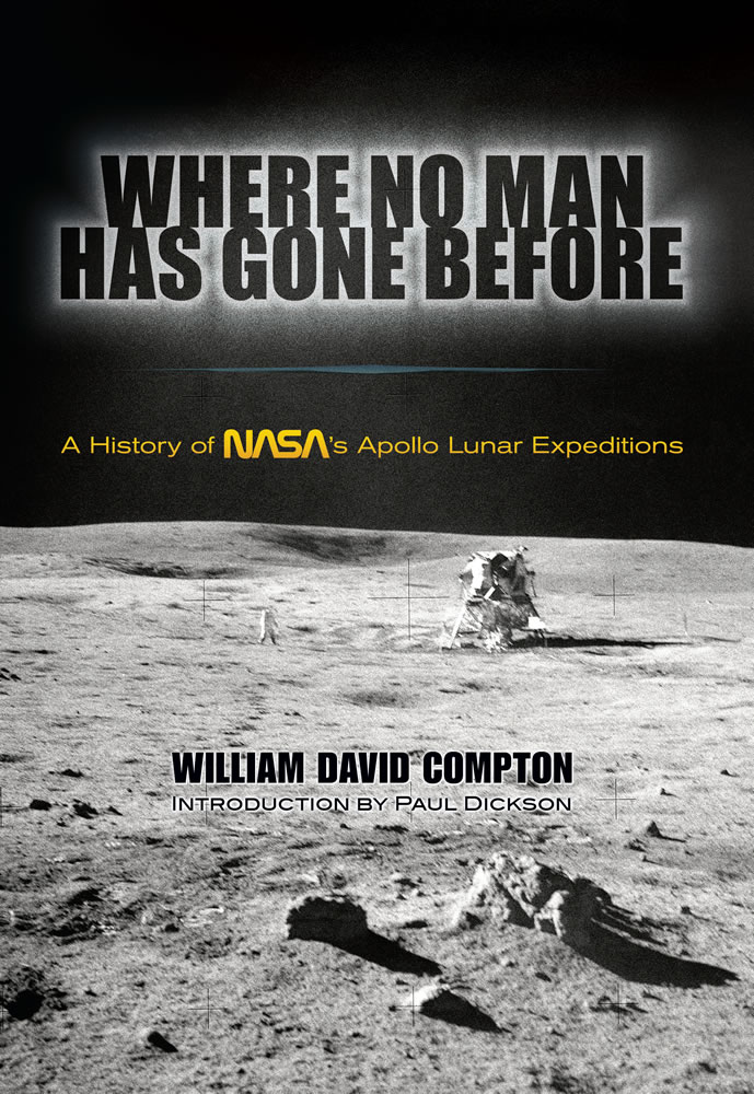 Where No Man Has Gone Before: A History of NASA's Apollo Lunar Expeditions