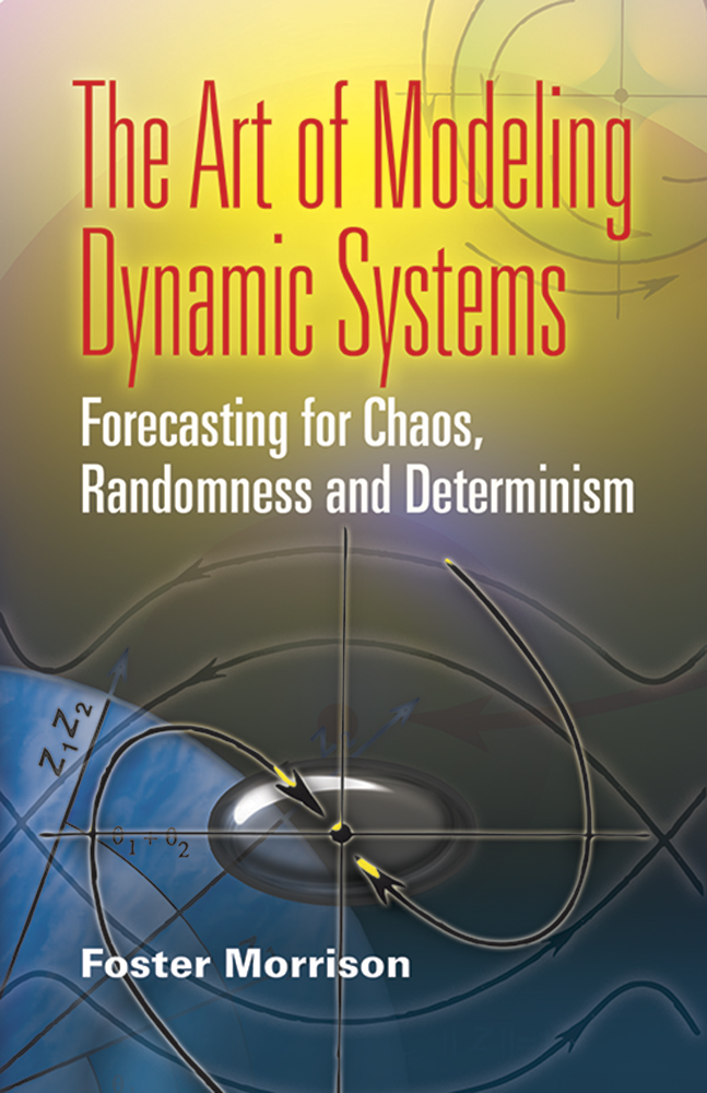 The Art of Modeling Dynamic Systems: Forecasting for Chaos, Randomness and Determinism