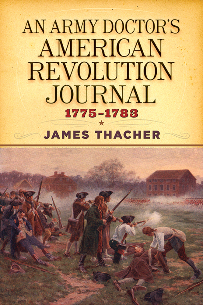 An Army Doctor's American Revolution Journal, 1775�83