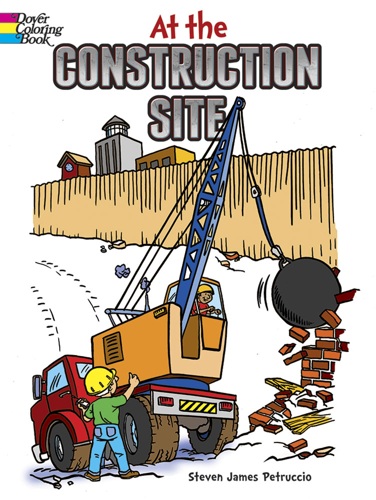 At the Construction Site Coloring Book