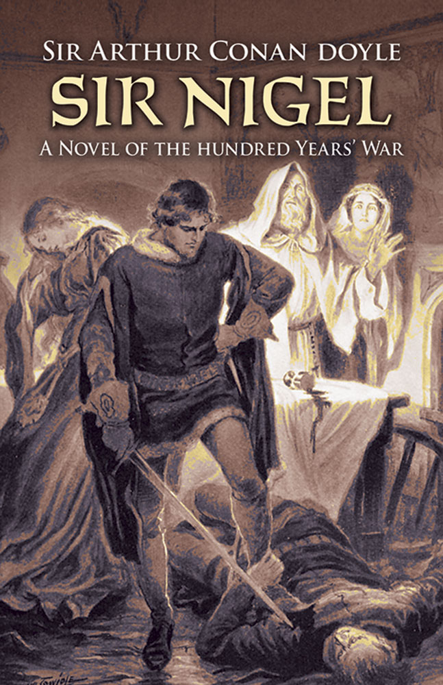 Sir Nigel: A Novel of the Hundred Years' War