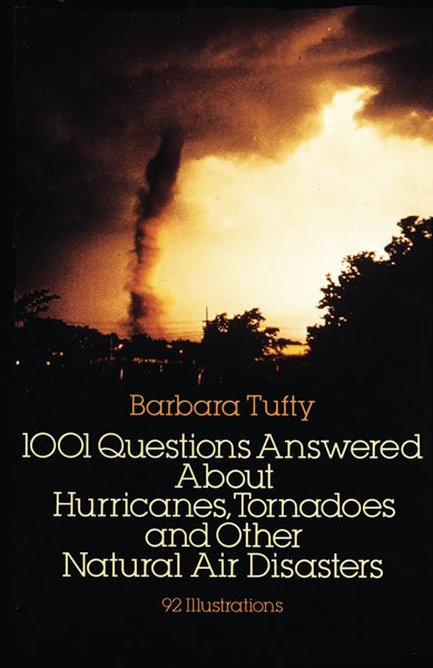 1001 Questions Answered About: Hurricanes, Tornadoes and Other Natural Air Disasters (eBook)