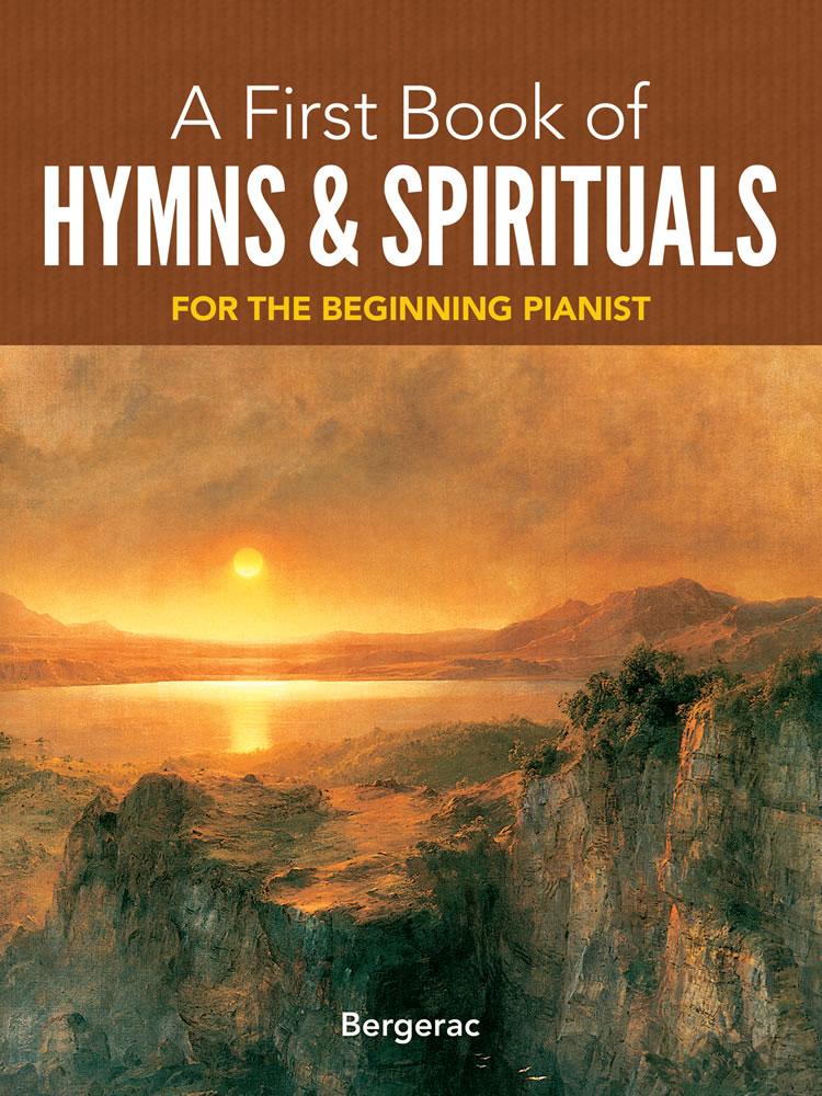 A First Book of Hymns and Spirituals: 26 Favorite Songs in Easy Piano Arrangements