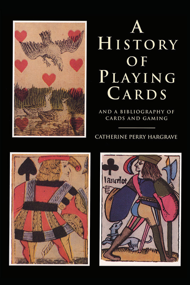 A History of Playing Cards and a Bibliography of Cards and Gaming