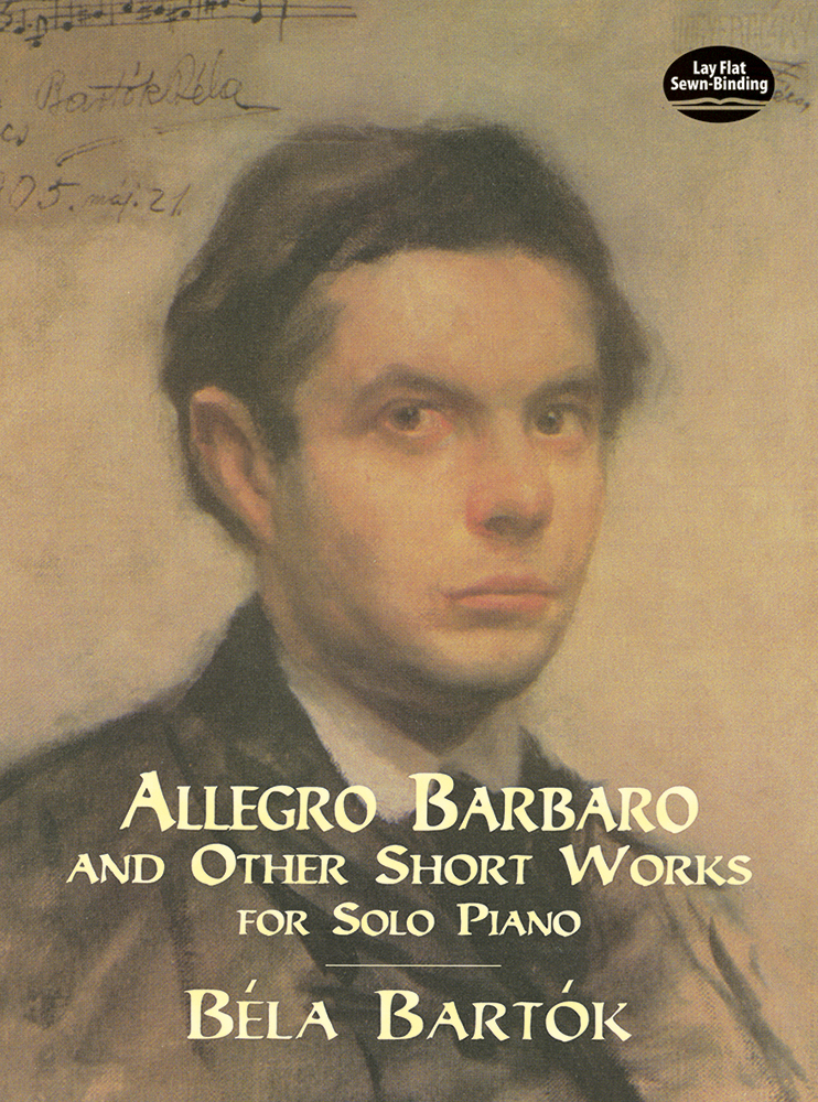 Allegro Barbaro and Other Short Works for Solo Piano