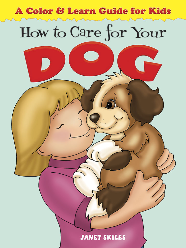 How to Care for Your Dog: A Color & Learn Guide for Kids