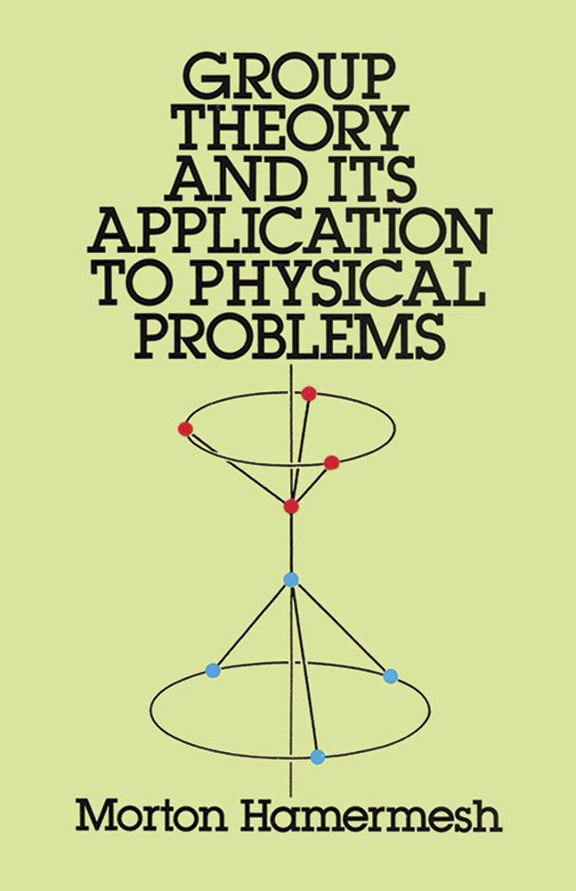 Group Theory and Its Application to Physical Problems