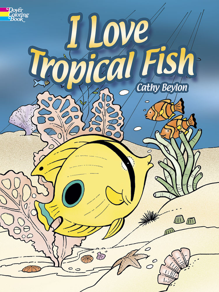 I Love Tropical Fish Coloring Book