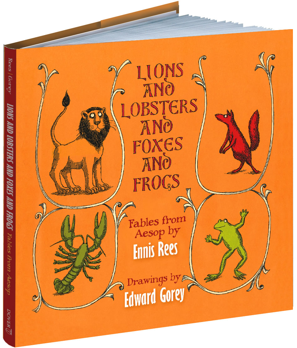 Lions and Lobsters and Foxes and Frogs: Fables from Aesop