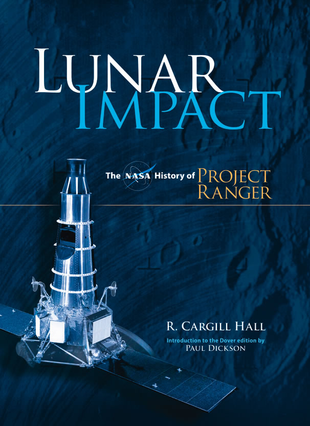 Lunar Impact: The NASA History of Project Ranger