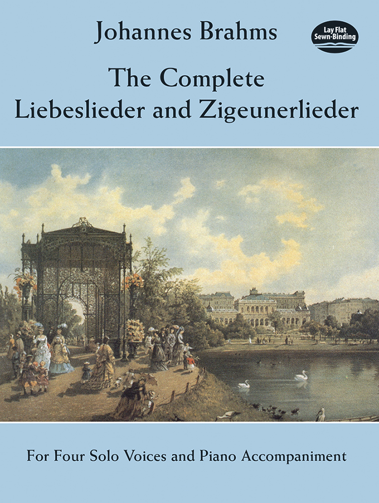 The Complete Liebeslieder and Zigeunerlieder: For Four Solo Voices and Piano Accompaniment