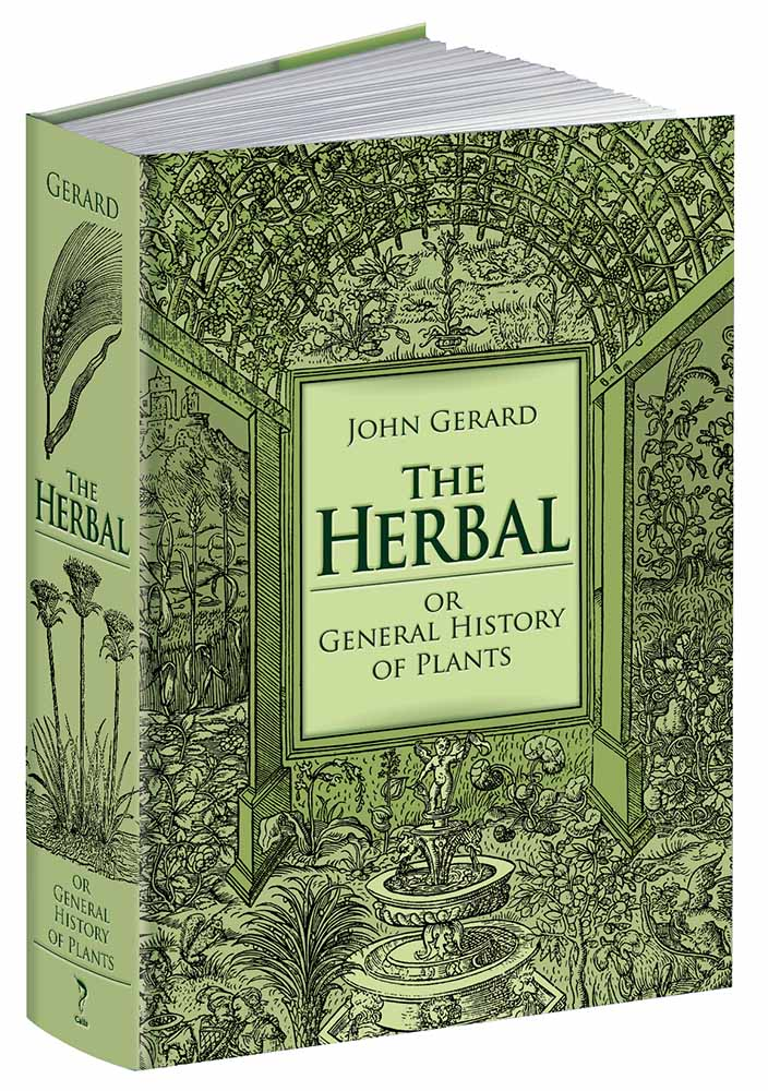 The Herbal or General History of Plants: The Complete 1633 Edition as Revised and Enlarged by Thomas Johnson